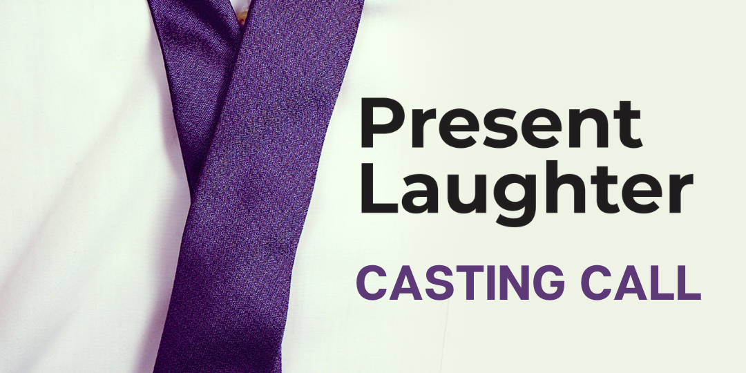Present Laughter Casting Call-2