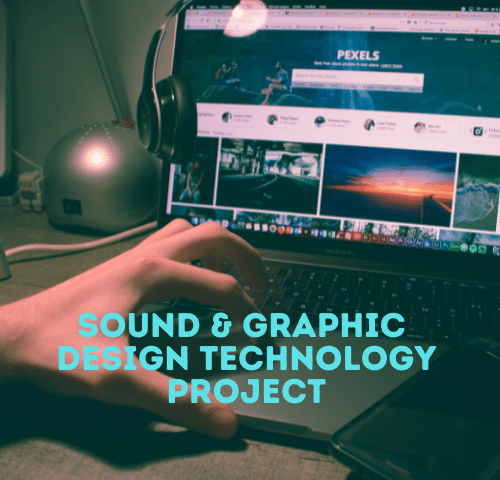 Sound & Graphic Design Technology Project